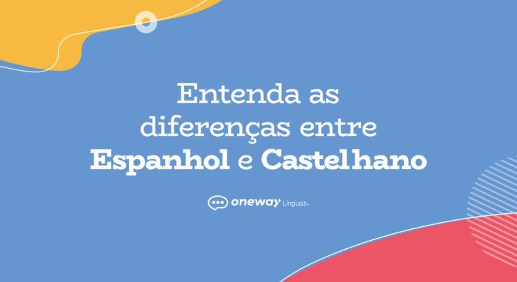 arte sobre as diferenças do espanhol e castelhano