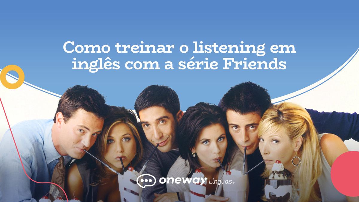 Friends-aprender inglês com friends-aprender inglês com série